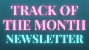 Click this button to sign up for the track of the month newsletter.